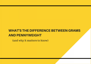 What's the Difference Between Grams & Pennyweight?
