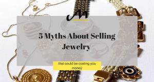 5 Myths About Selling Jewelry that Could Be Costing You Money