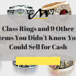 Class Rings and 9 Other Items You Didn't Know You Could Sell for Cash