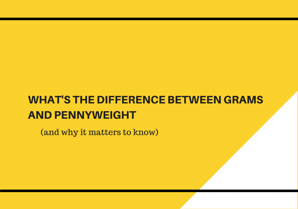 What S The Difference Between Grams And Pennyweight